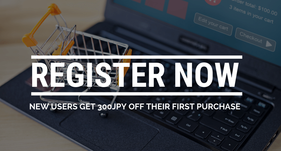 Register Now To Get 300JPY Off Your First Purchase
