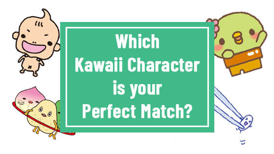 Quiz - Which kawaii character is your perfect match?