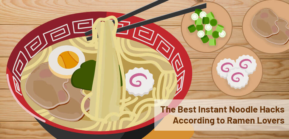 The Best Instant Noodle Hacks According to Ramen Lovers